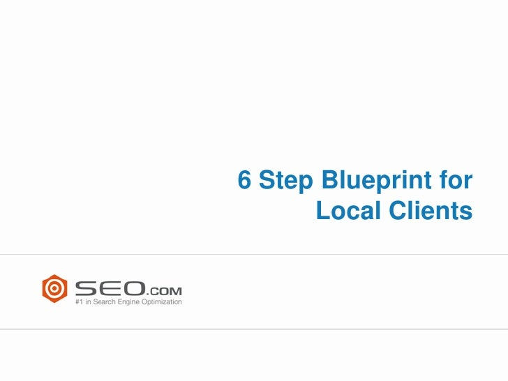 6 Step Blueprint for      Local Clients