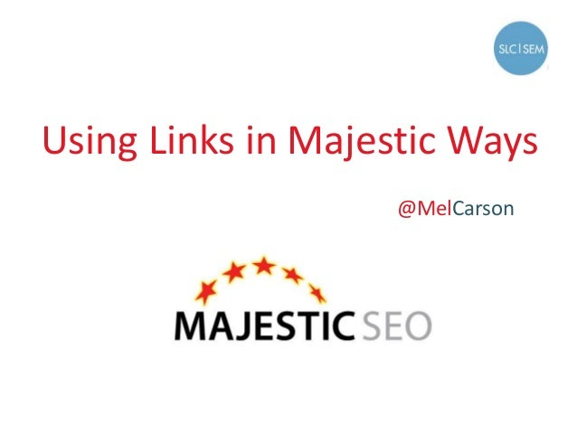 Using Links in Majestic Ways @MelCarson