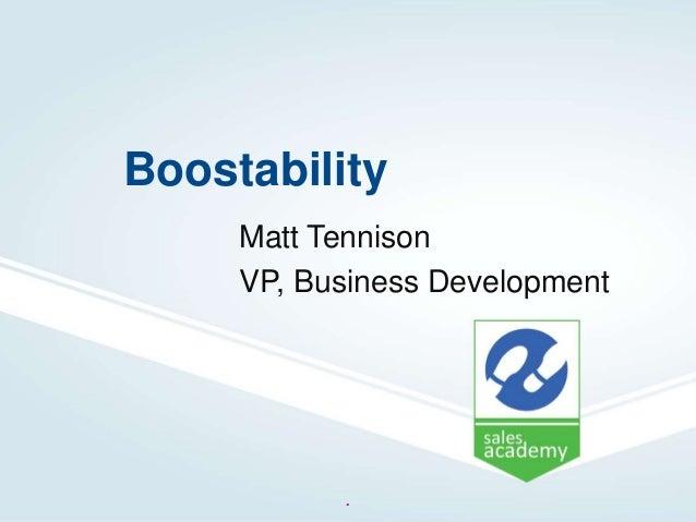 BoostabilityMatt TennisonVP, Business Development.