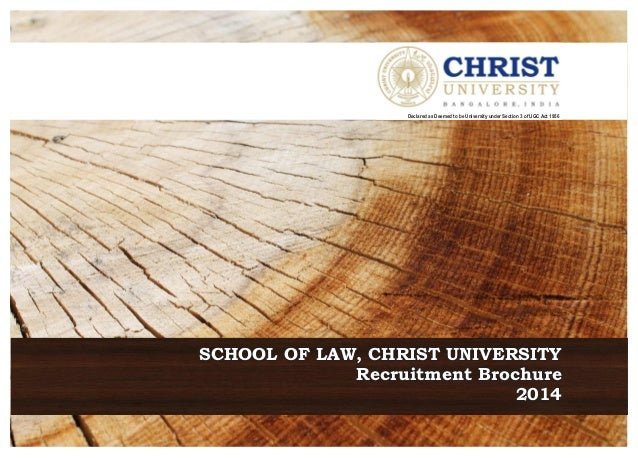 Recruitment BrochureRecruitment Brochure 20142014 Recruitment Brochure 2014 SCHOOL OF LAW, CHRIST UNIVERSITYSCHOOL OF LAW,...