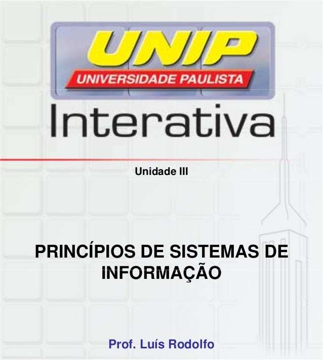 Unidade III PRINCÍPIOS DE SISTEMAS DE INFORMAÇÃOINFORMAÇÃO Prof. Luís Rodolfo