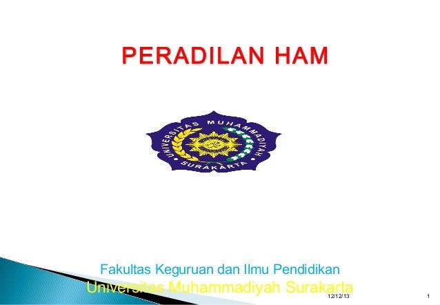 PERADILAN HAM  Oleh  Drs. Sutan Syahrir Zabda, M.Hum Prodi PPKn  Fakultas Keguruan dan Ilmu Pendidikan  Universitas Muhamm...
