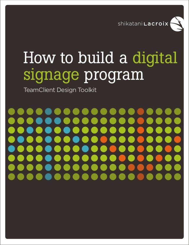 How to build a digital signage program TeamClient Design Toolkit
