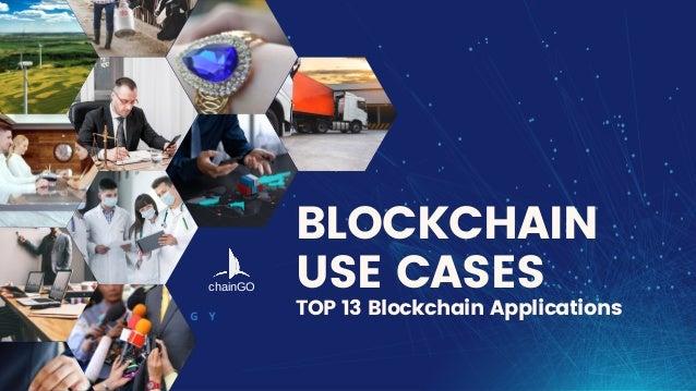 BLOCKCHAIN USE CASES TOP 13 Blockchain Applications chainGO