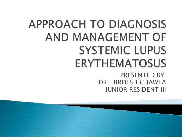 PRESENTED BY: DR. HIRDESH CHAWLA JUNIOR RESIDENT III