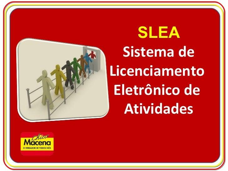 SLEA Sistema de Licenciamento  Eletrônico de  Atividades