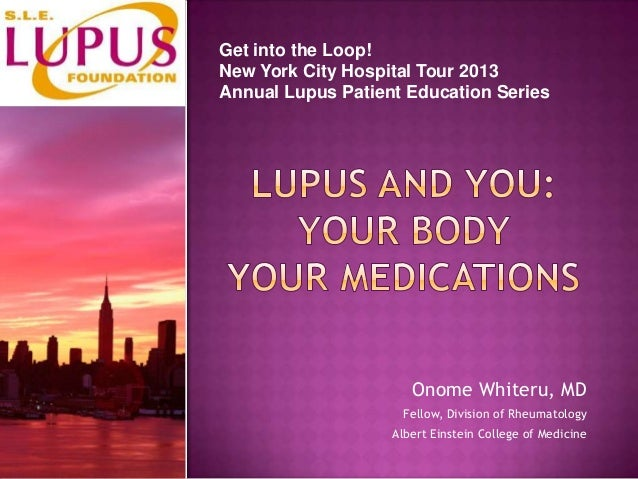 Onome Whiteru, MDFellow, Division of RheumatologyAlbert Einstein College of MedicineGet into the Loop!New York City Hospit...