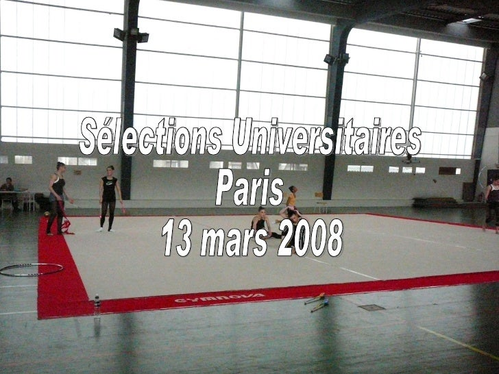 Sélections Universitaires Paris 13 mars 2008
