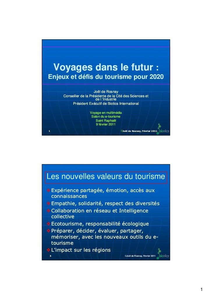 Voyages dans le futur :Enjeux et défis du tourisme pour 2020                             Joël de Rosnay         Conseiller...