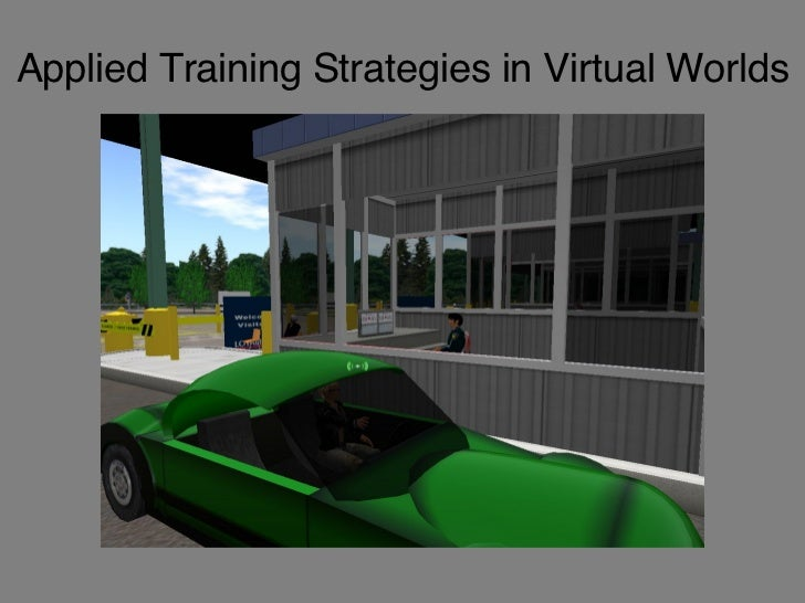 Applied Training Strategies in Virtual Worlds