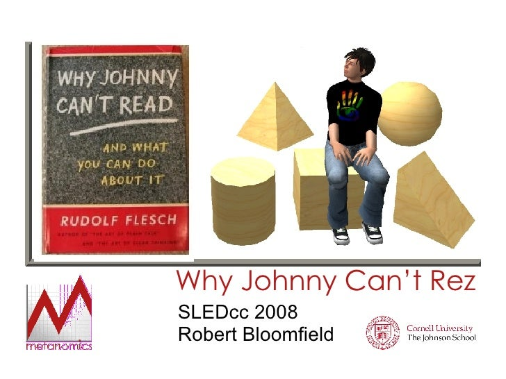 Why Johnny Can't Rez SLEDcc 2008 Robert Bloomfield