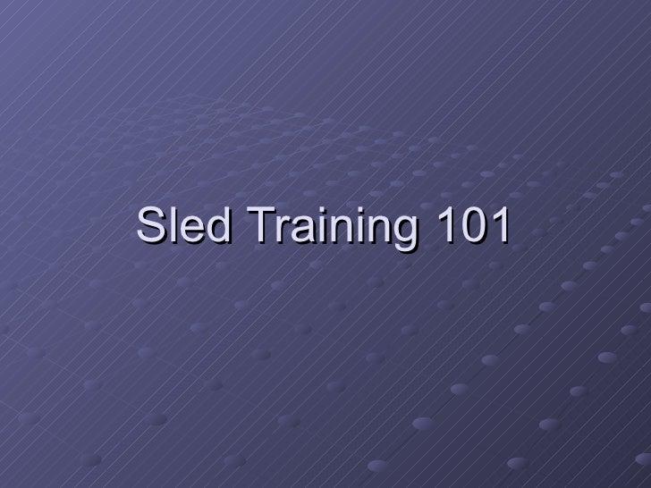 Sled Training 101