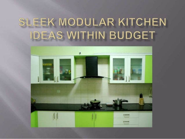 sleek modular kitchen ideas within budget. Black Bedroom Furniture Sets. Home Design Ideas