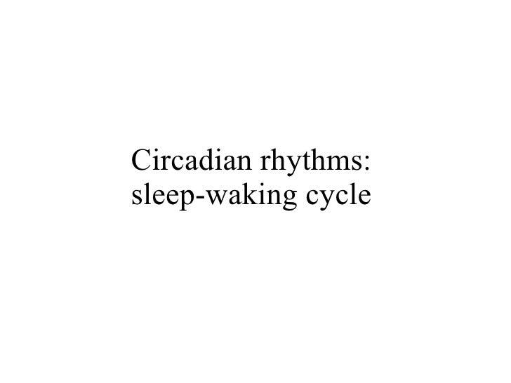 Circadian rhythms: sleep-waking cycle