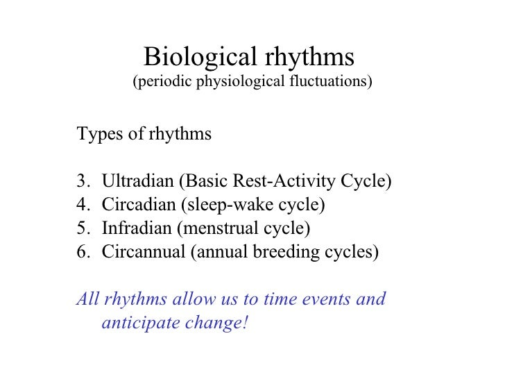 biological rhythm Biological rhythms are fundamental properties of nearly all living organisms studied to date daily, lunar, and annual cycles of biological activity have been described in cyanobacteria, algal protists, protozoa, filamentous fungi, multicellular animals, and plants ( .