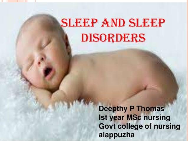 Deepthy P Thomas Ist year MSc nursing Govt college of nursing alappuzha SLEEP AND SLEEP DISORDERS