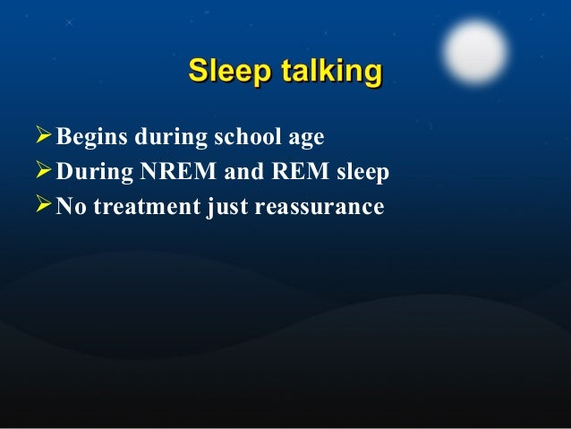  Usually during first 1/3 of night  Usually only one event/night  Common in Toddler and school-aged kids.  prevalence ...