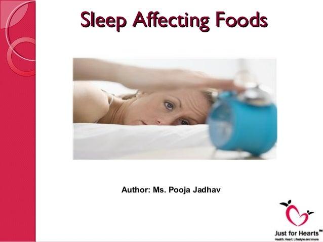 Sleep Affecting Foods    Author: Ms. Pooja Jadhav