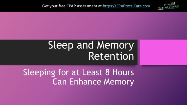 Sleep and memory retention - sleeping for at least 8 hours can enhanc…