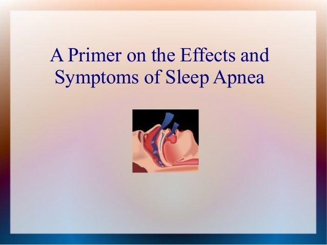 A Primer on the Effects and Symptoms of Sleep Apnea