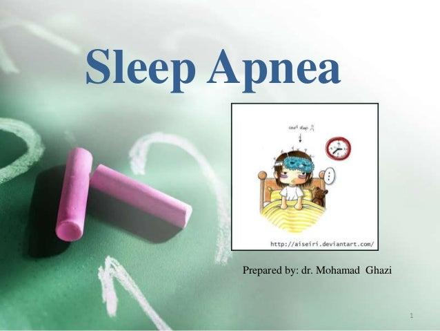 Sleep Apnea Prepared by: dr. Mohamad Ghazi 1