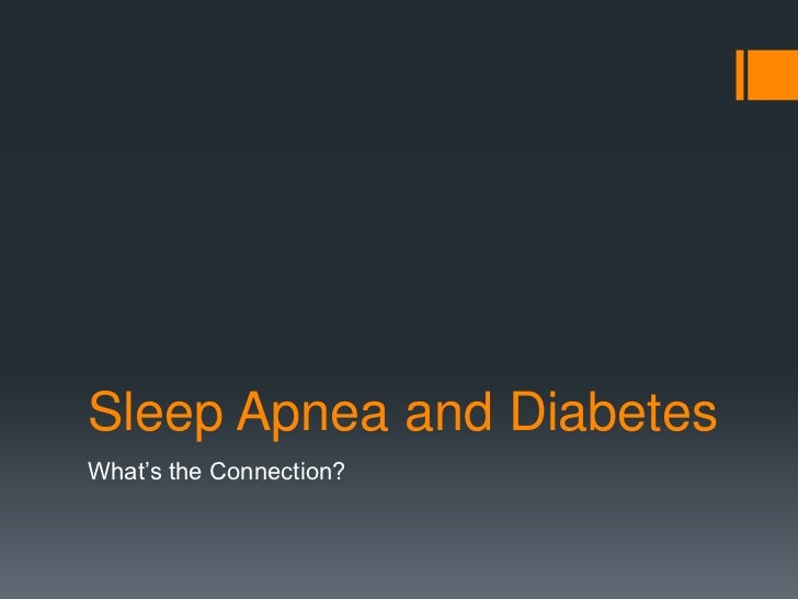 Sleep Apnea and DiabetesWhat's the Connection?