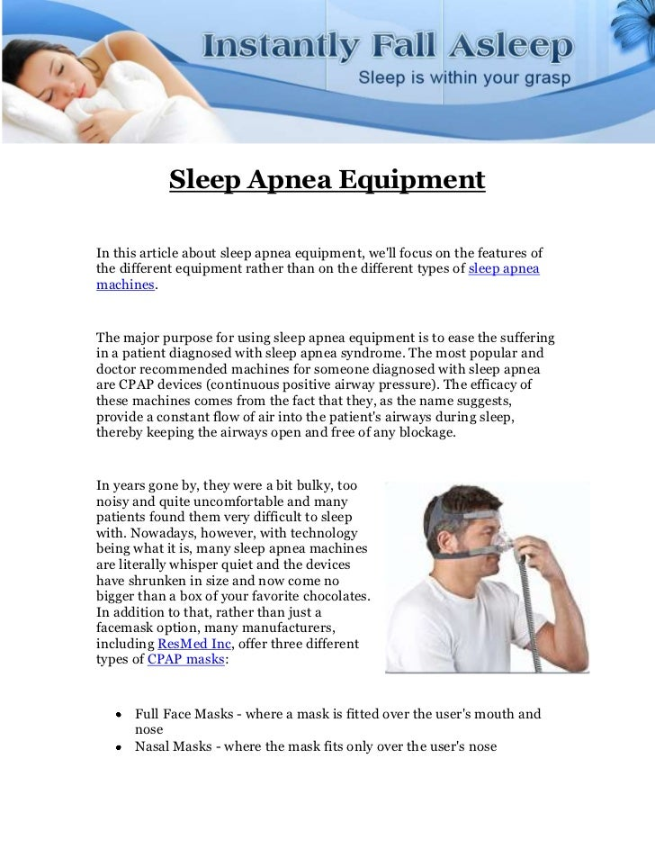 Sleep Apnea EquipmentIn this article about sleep apnea equipment, well focus on the features ofthe different equipment rat...