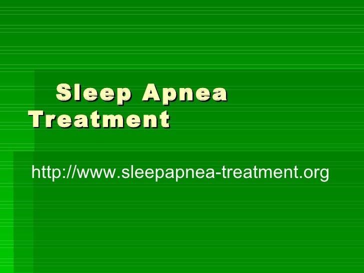 Sleep Apnea Treatment http://www.sleepapnea-treatment.org