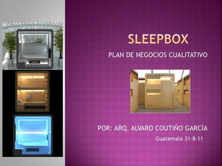 PLAN DE NEGOCIOS CUALITATIVOPOR: ARQ. ALVARO COUTIÑO GARCÍA                Guatemala 31-8-11