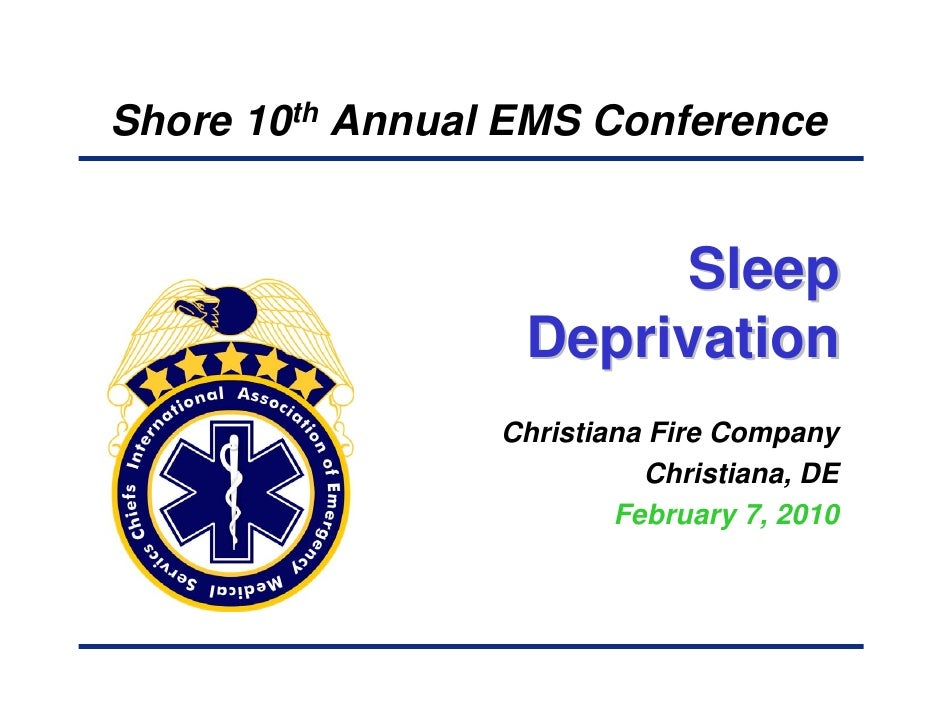 Shore 10th Annual EMS Conference                          Sleep                   Deprivation                  Christiana ...