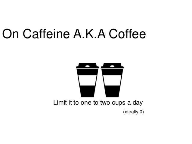 On Caffeine A.K.A CoffeeLimit it