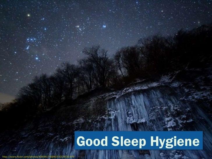 Good Sleep Hygiene<br />http://www.flickr.com/photos/43894176@N07/5338151979<br />