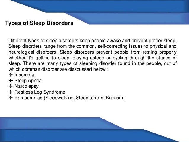 the three categories of sleeping disorders A sleep disorder, or somnipathy, is a  signs of the illness include anxiety and panic attacks before and during attempts to sleep types  the three major .