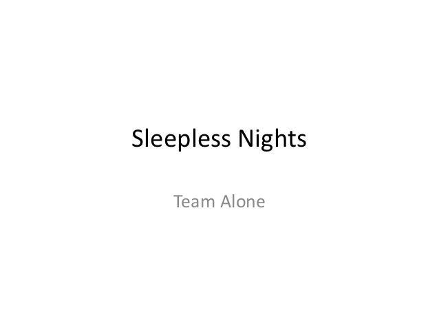 Sleepless Nights   Team Alone