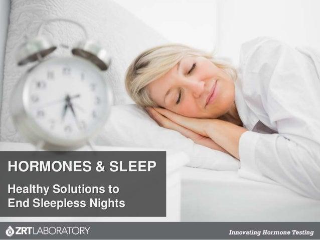 HORMONES & SLEEP Healthy Solutions to End Sleepless Nights