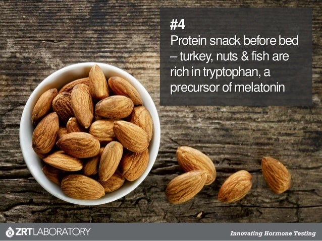 #4 Protein snack before bed – turkey, nuts & fish are rich in tryptophan, a precursor of melatonin