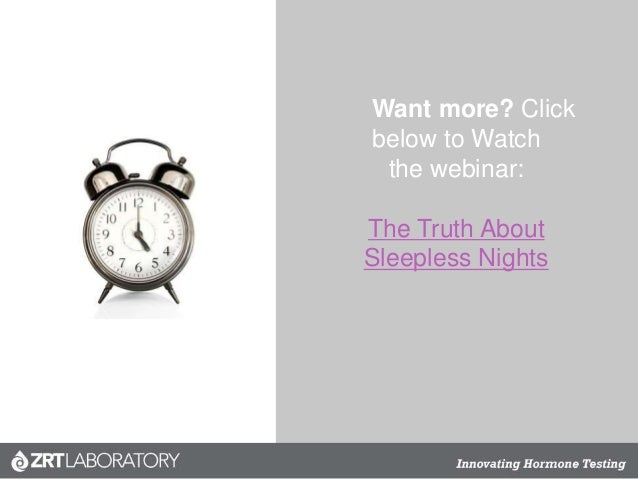 Want more? Click below to Watch the webinar: The Truth About Sleepless Nights