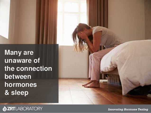 Many are unaware of the connection between hormones & sleep