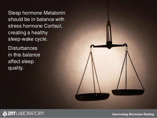 Sleep hormone Melatonin should be in balance with stress hormone Cortisol, creating a healthy sleep-wake cycle. Disturbanc...