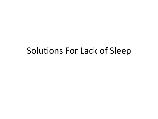 Solutions For Lack of Sleep