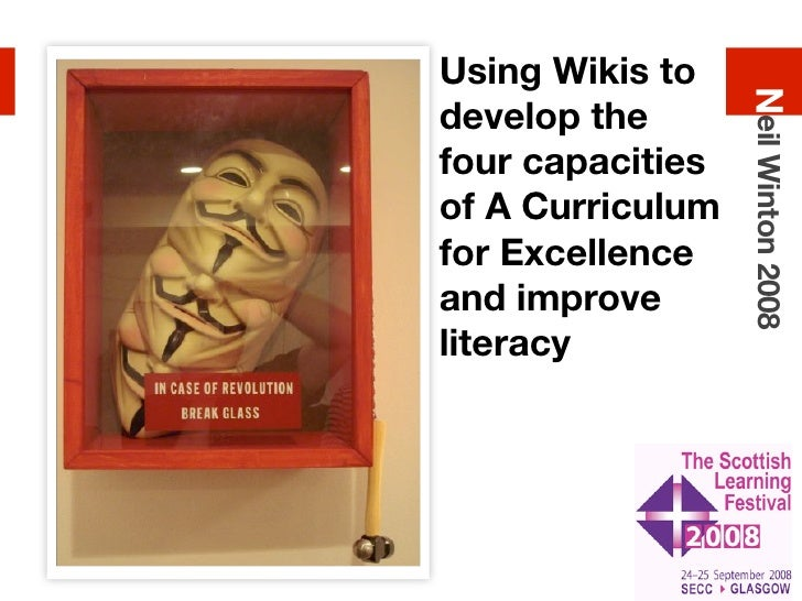Using Wikis to                       Neil Winton 2008 develop the four capacities of A Curriculum for Excellence and impro...