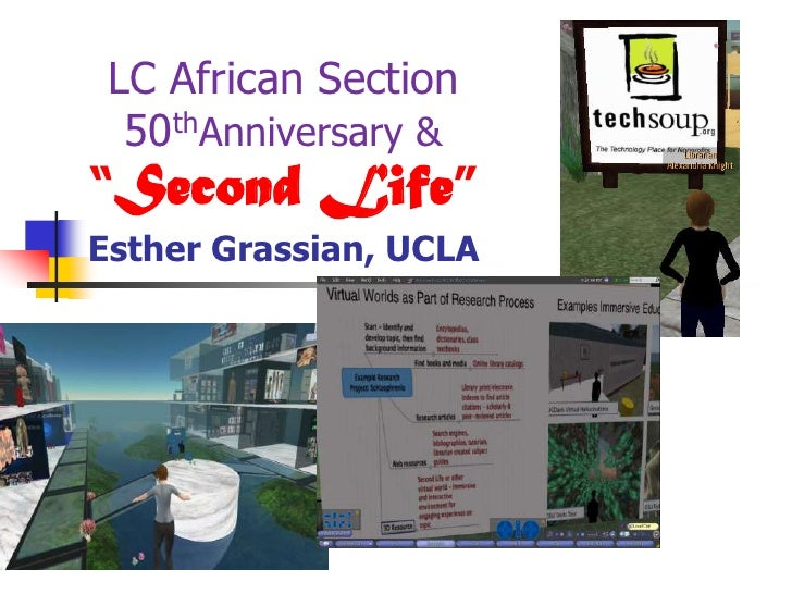 """LC African Section 50thAnniversary & """"Second Life""""Esther Grassian, UCLA<br />"""