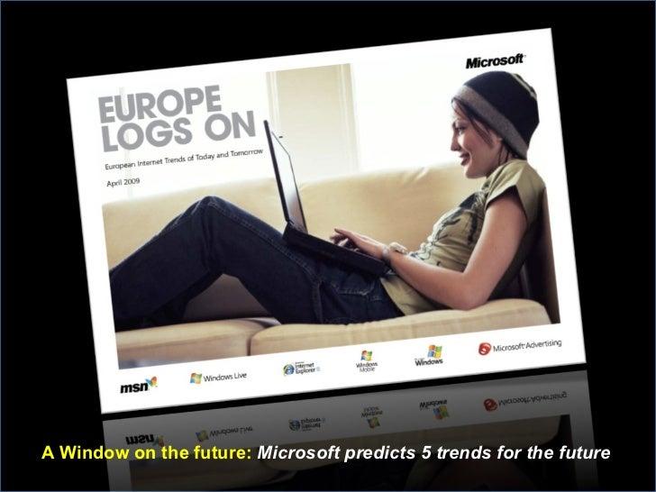 A Window on the future :  Microsoft predicts 5 trends for the future