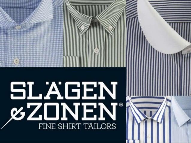A Slägen & Zonen é uma nova marca portuguesa de camisas à medida para homem. Oferecemos os melhores tecidos de algodão egí...