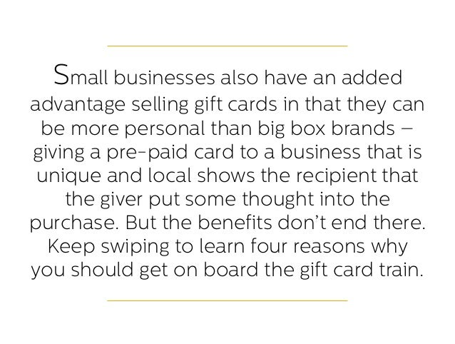 4 reasons why small businesses should have a gift card program small businesses also have an added advantage selling gift cards colourmoves