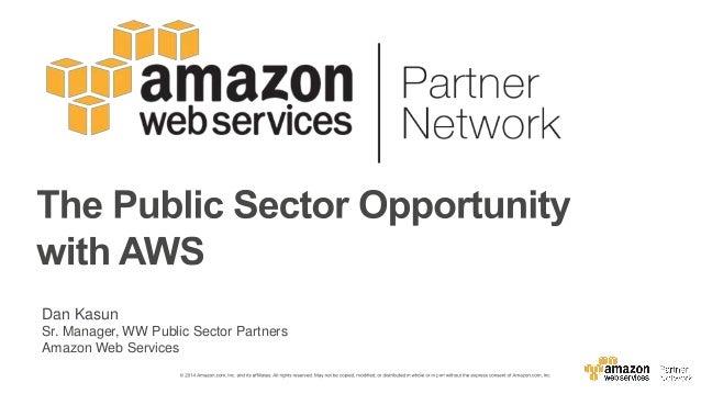 Dan Kasun Sr. Manager, WW Public Sector Partners Amazon Web Services