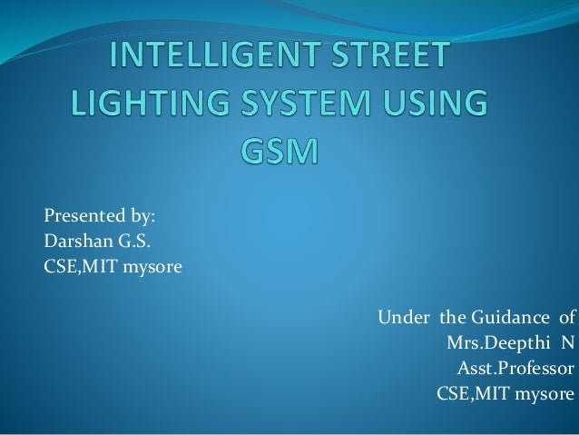 Presented by: Darshan G.S. CSE,MIT mysore Under the Guidance of Mrs.Deepthi N Asst.Professor CSE,MIT mysore