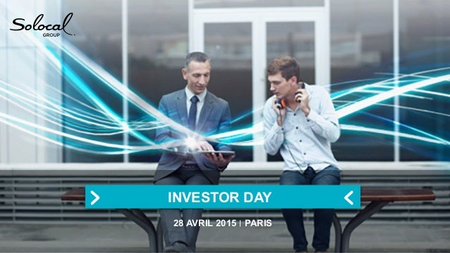 28 AVRIL 2015 PARIS INVESTOR DAY