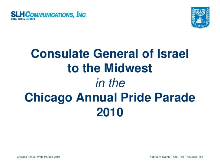 Consulate General of Israel            to the Midwest                 in the      Chicago Annual Pride Parade             ...