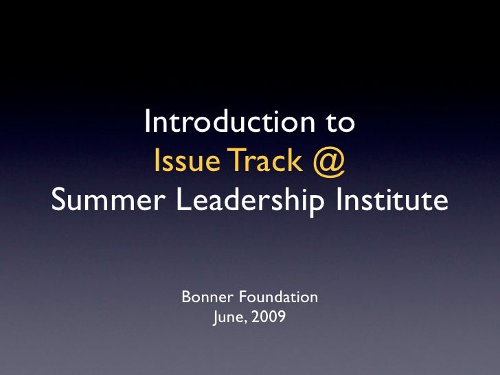 Introduction to      Issue Track @ Summer Leadership Institute          Bonner Foundation            June, 2009